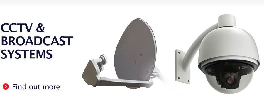 CCTV & Broadcast Systems - Find out more